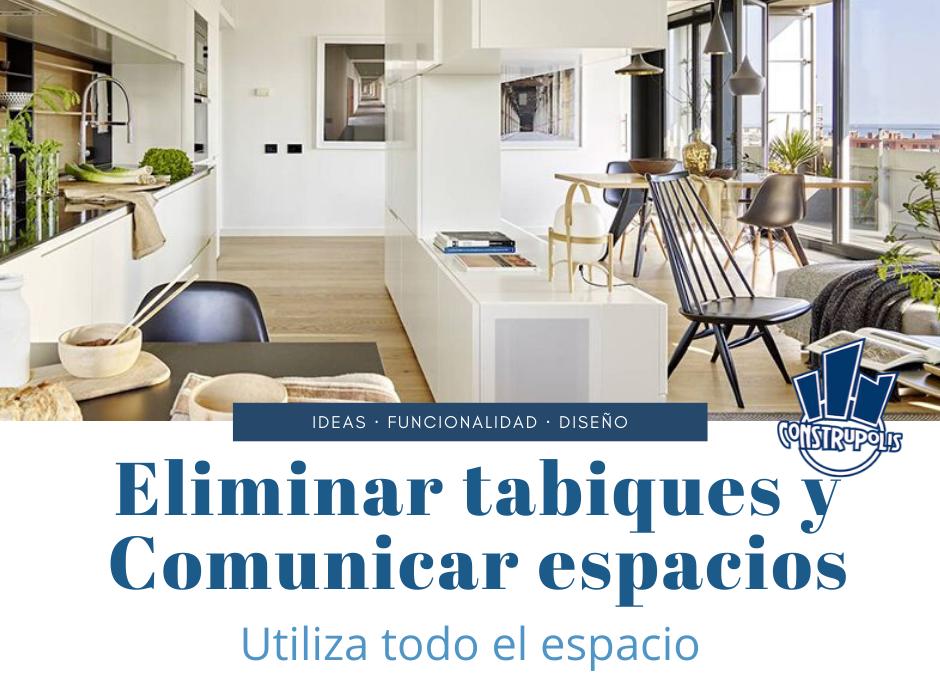 Eliminar tabiques y comunicar espacios - Construpolis - Reformas integrales